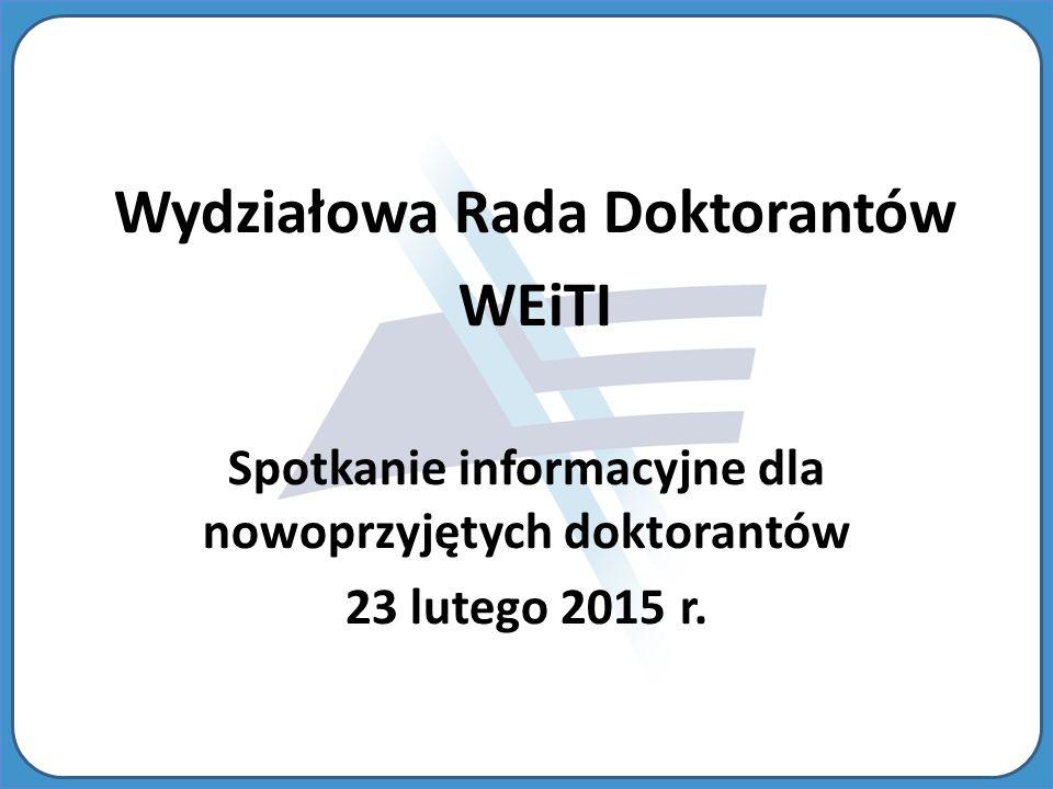 Spotkanie informacyjne dla nowoprzyjętych doktorantów 23 lutego 2015 r.