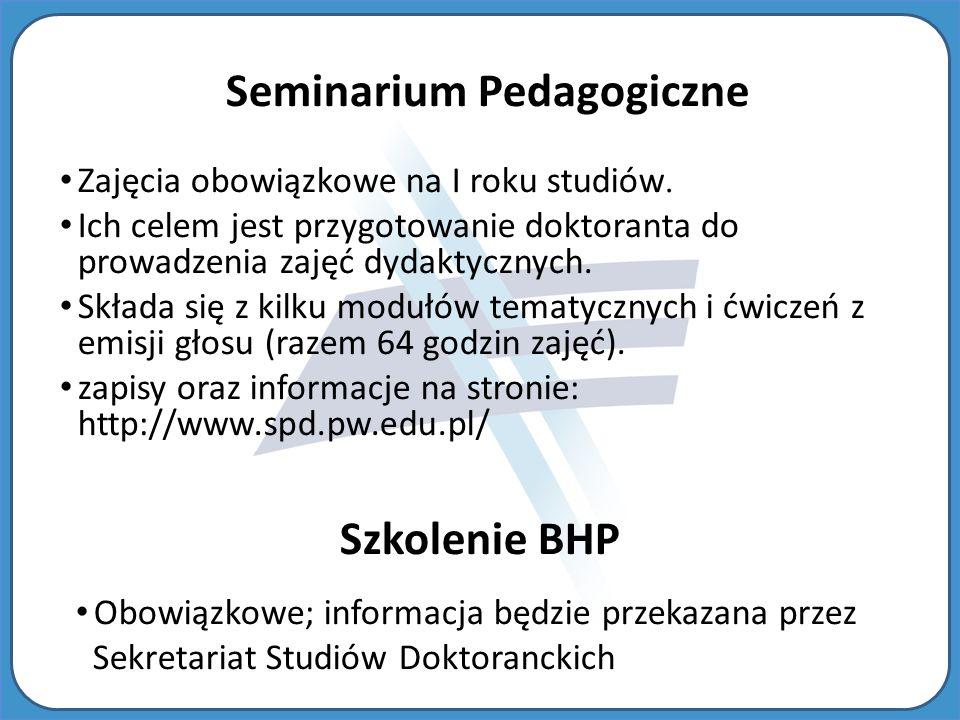 Seminarium Pedagogiczne Zajęcia obowiązkowe na I roku studiów.
