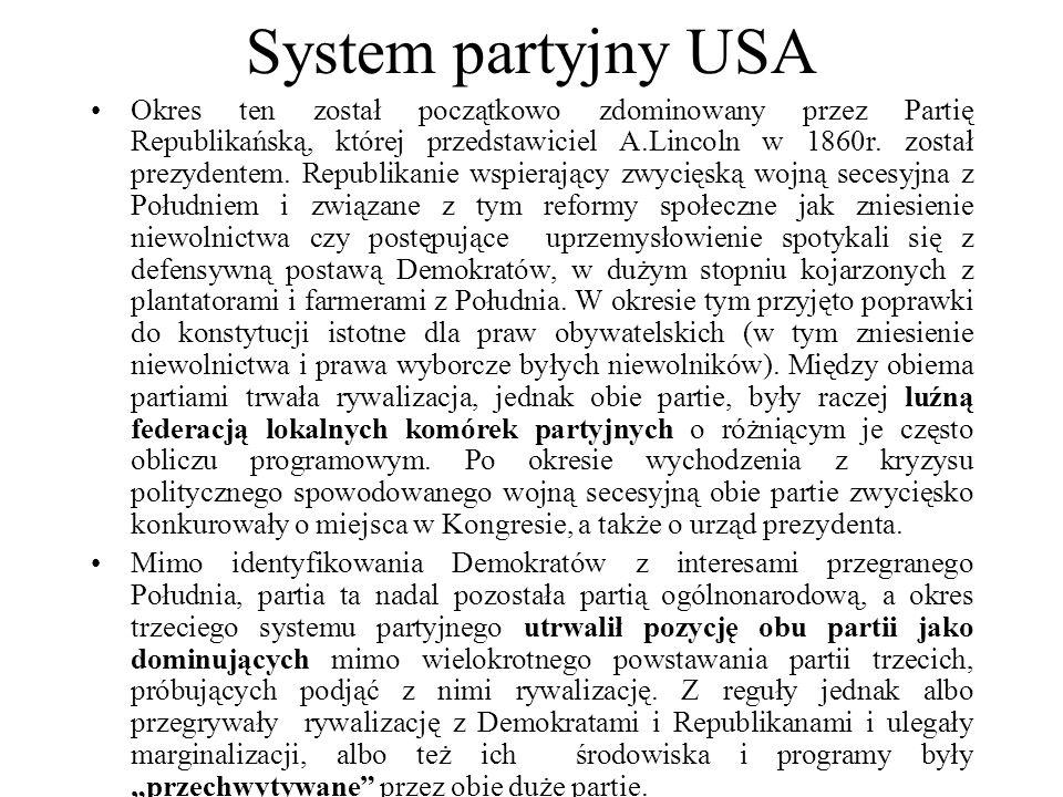 System partyjny USA Okres ten został początkowo zdominowany przez Partię Republikańską, której przedstawiciel A.Lincoln w 1860r.
