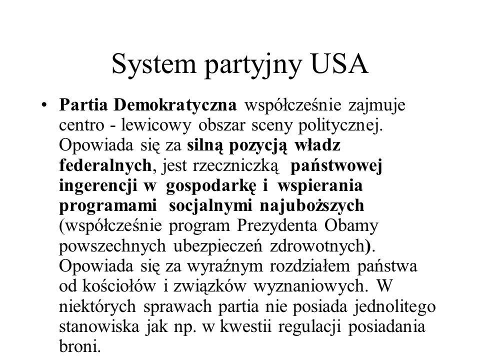 System partyjny USA Partia Demokratyczna współcześnie zajmuje centro - lewicowy obszar sceny politycznej.