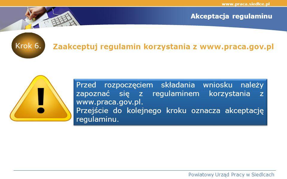 Akceptacja regulaminu Przed rozpoczęciem składania wniosku należy zapoznać się z regulaminem korzystania z www.praca.gov.pl.