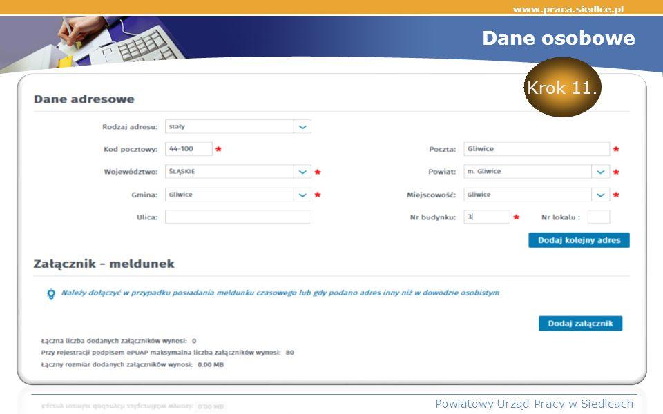 7 www.praca.siedlce.pl Powiatowy Urząd Pracy w Siedlcach Krok 11. Dane osobowe