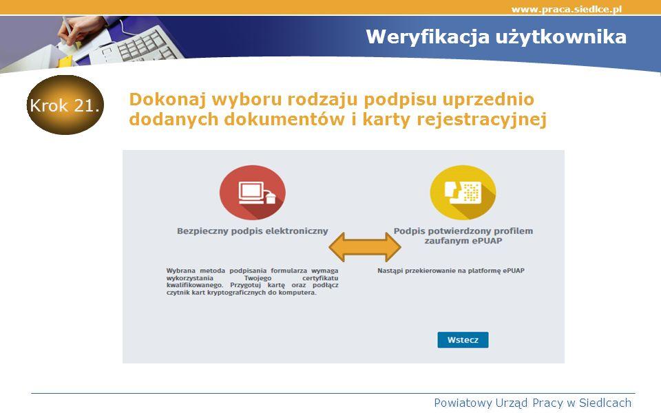 www.praca.siedlce.pl Powiatowy Urząd Pracy w Siedlcach Weryfikacja użytkownika Krok 21.