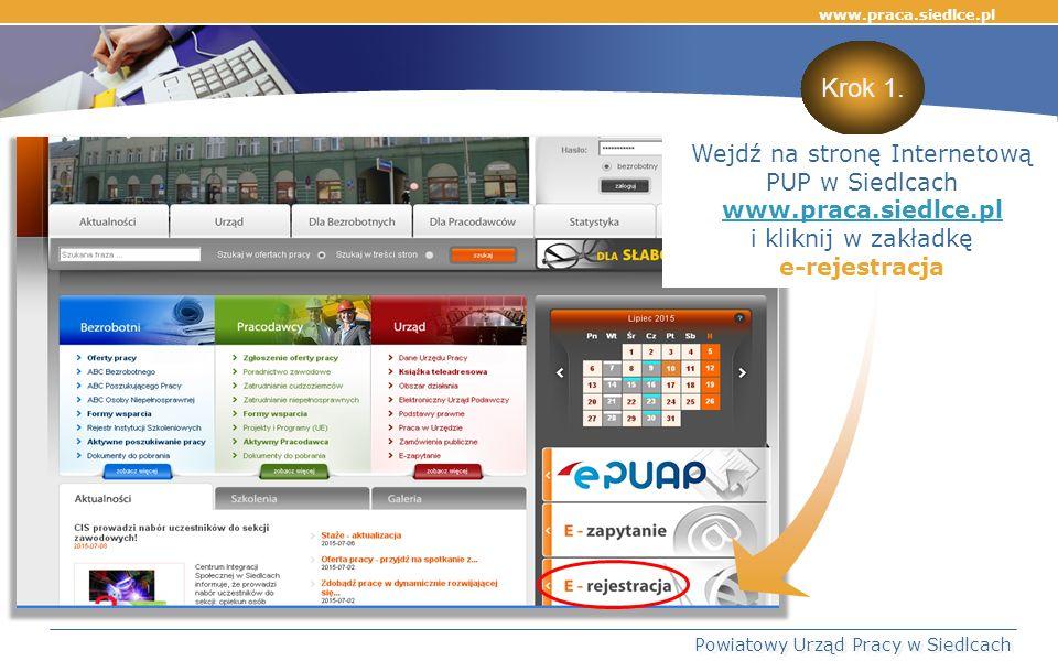 www.praca.siedlce.pl Powiatowy Urząd Pracy w Siedlcach Krok 1.