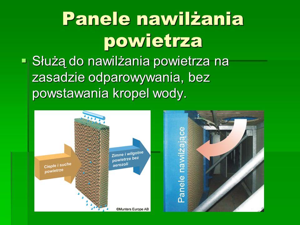 Panele nawilżania powietrza  Służą do nawilżania powietrza na zasadzie odparowywania, bez powstawania kropel wody.