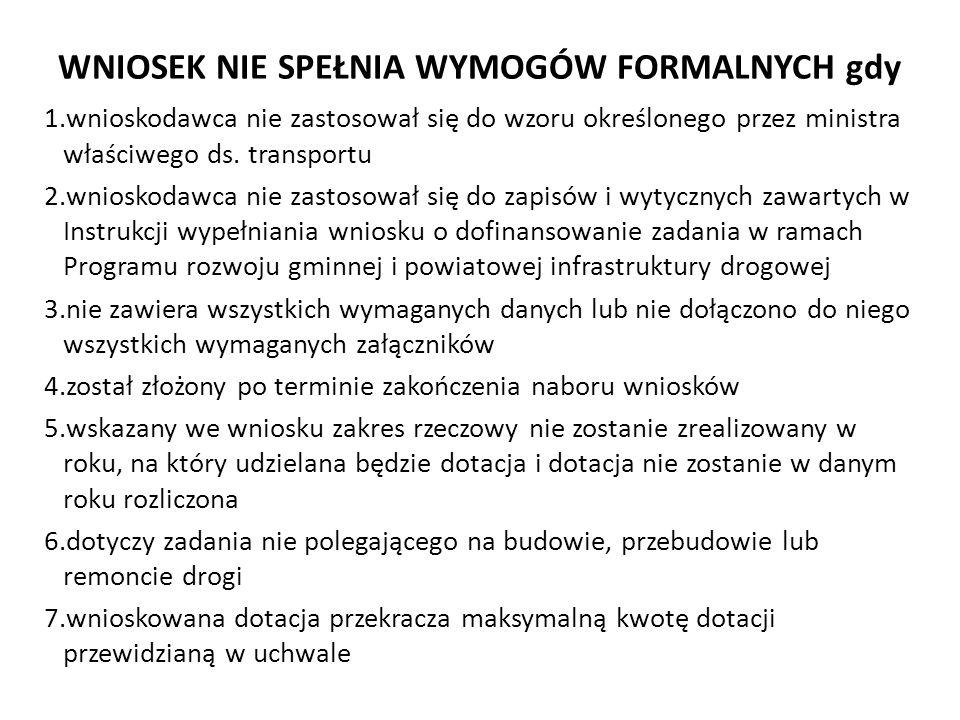 WNIOSEK NIE SPEŁNIA WYMOGÓW FORMALNYCH gdy 1.wnioskodawca nie zastosował się do wzoru określonego przez ministra właściwego ds. transportu 2.wnioskoda