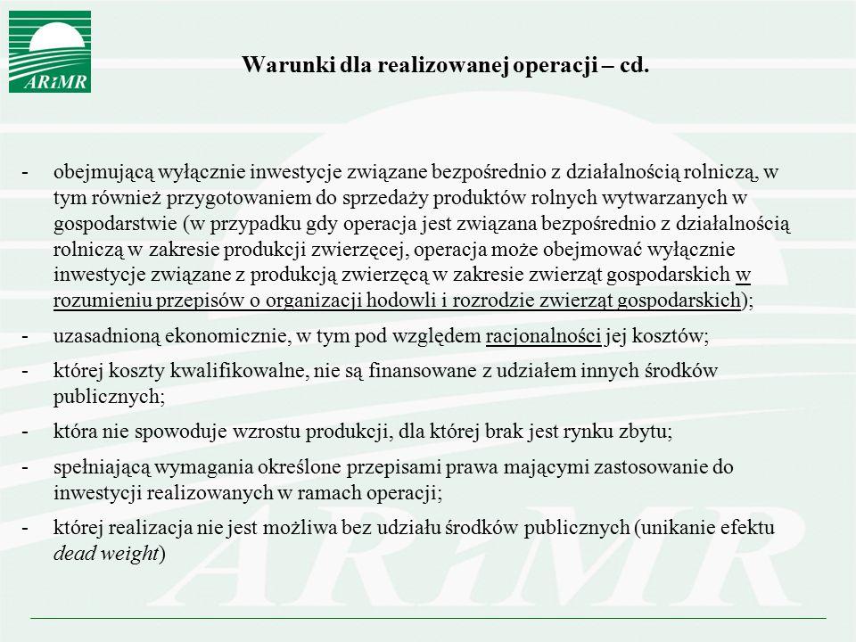 Warunki dla realizowanej operacji – cd. -obejmującą wyłącznie inwestycje związane bezpośrednio z działalnością rolniczą, w tym również przygotowaniem