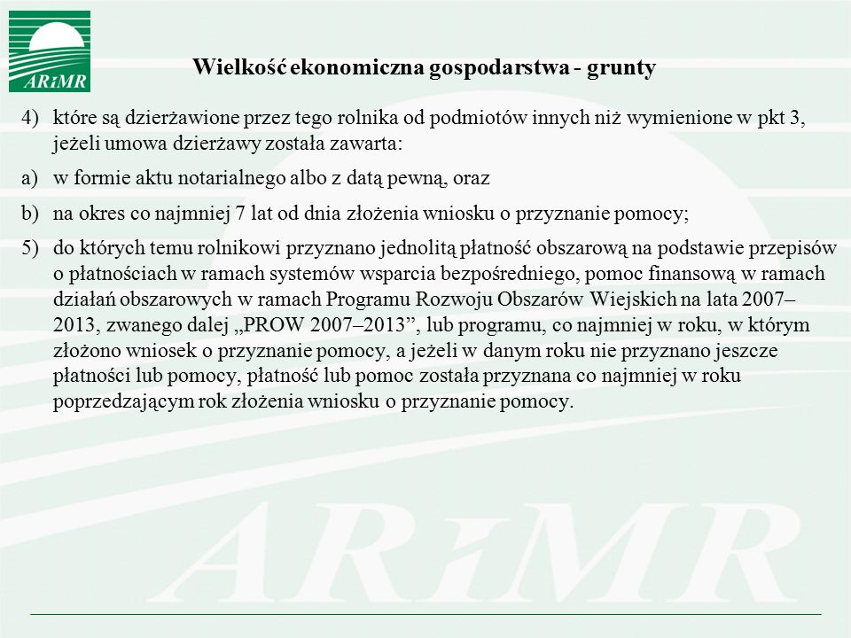 Wielkość ekonomiczna gospodarstwa - grunty 4) które są dzierżawione przez tego rolnika od podmiotów innych niż wymienione w pkt 3, jeżeli umowa dzierż