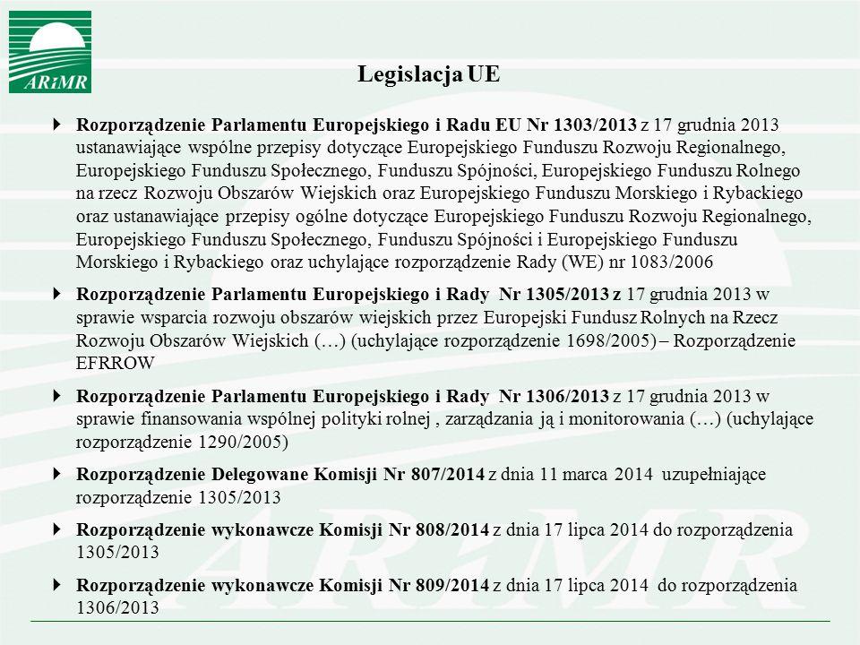 Legislacja UE  Rozporządzenie Parlamentu Europejskiego i Radu EU Nr 1303/2013 z 17 grudnia 2013 ustanawiające wspólne przepisy dotyczące Europejskieg