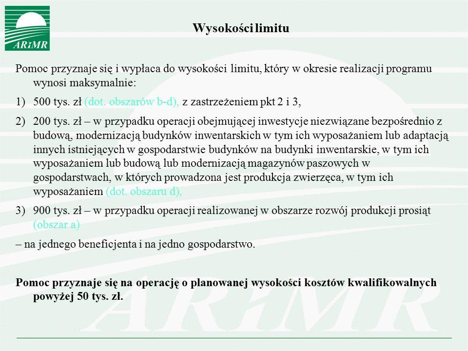 Wysokości limitu Pomoc przyznaje się i wypłaca do wysokości limitu, który w okresie realizacji programu wynosi maksymalnie: 1) 500 tys. zł (dot. obsza