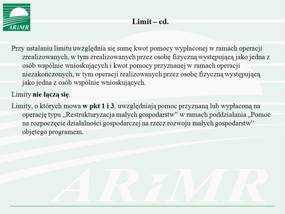 Limit – cd. Przy ustalaniu limitu uwzględnia się sumę kwot pomocy wypłaconej w ramach operacji zrealizowanych, w tym zrealizowanych przez osobę fizycz