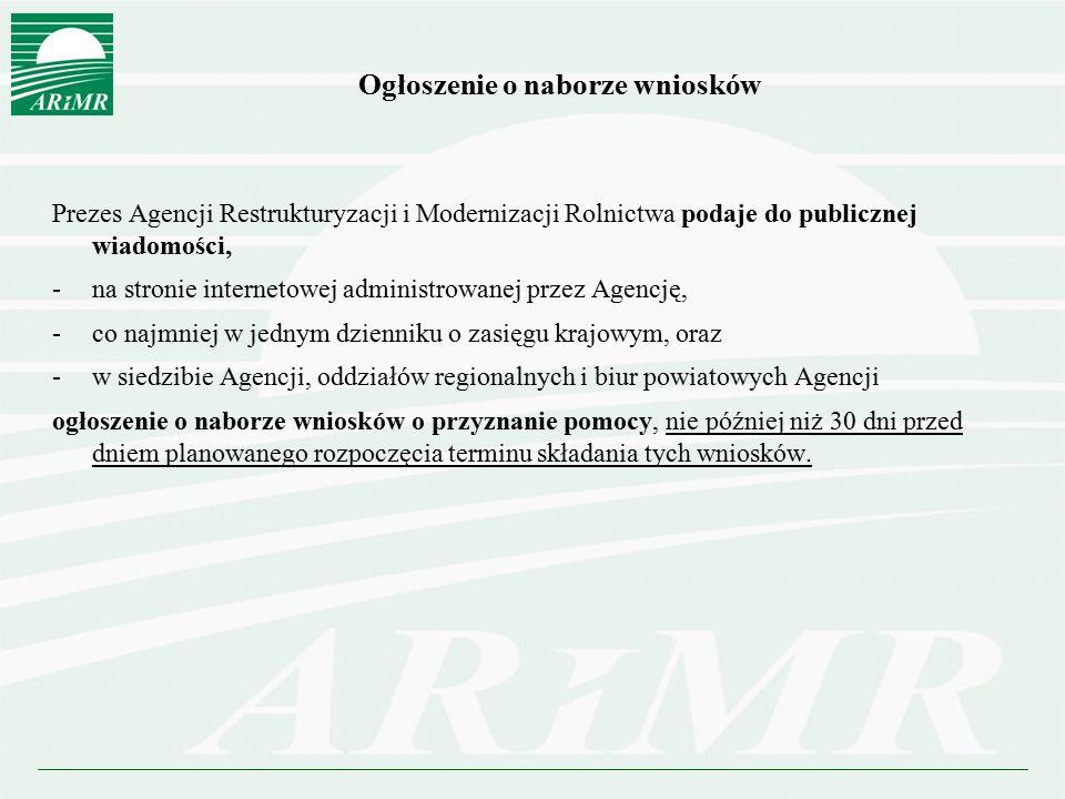 Ogłoszenie o naborze wniosków Prezes Agencji Restrukturyzacji i Modernizacji Rolnictwa podaje do publicznej wiadomości, -na stronie internetowej admin
