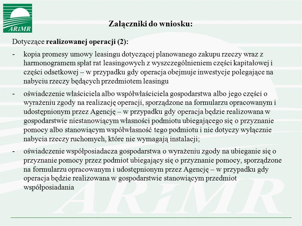 Załączniki do wniosku: Dotyczące realizowanej operacji (2): -kopia promesy umowy leasingu dotyczącej planowanego zakupu rzeczy wraz z harmonogramem sp