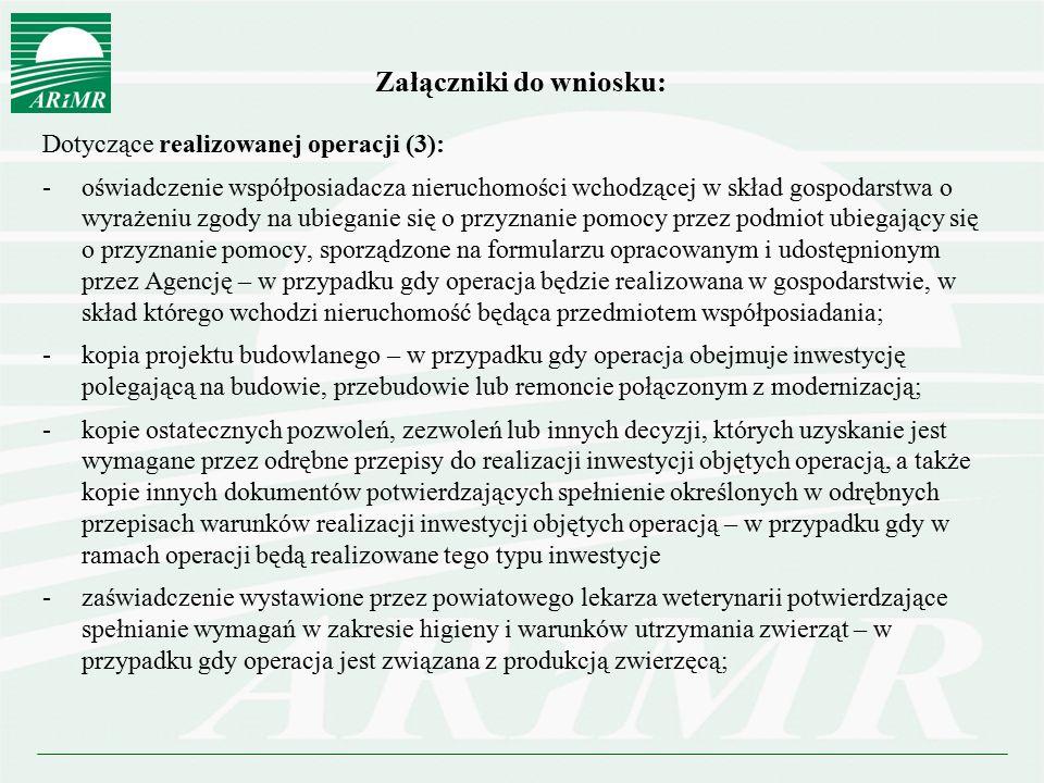 Załączniki do wniosku: Dotyczące realizowanej operacji (3): -oświadczenie współposiadacza nieruchomości wchodzącej w skład gospodarstwa o wyrażeniu zg