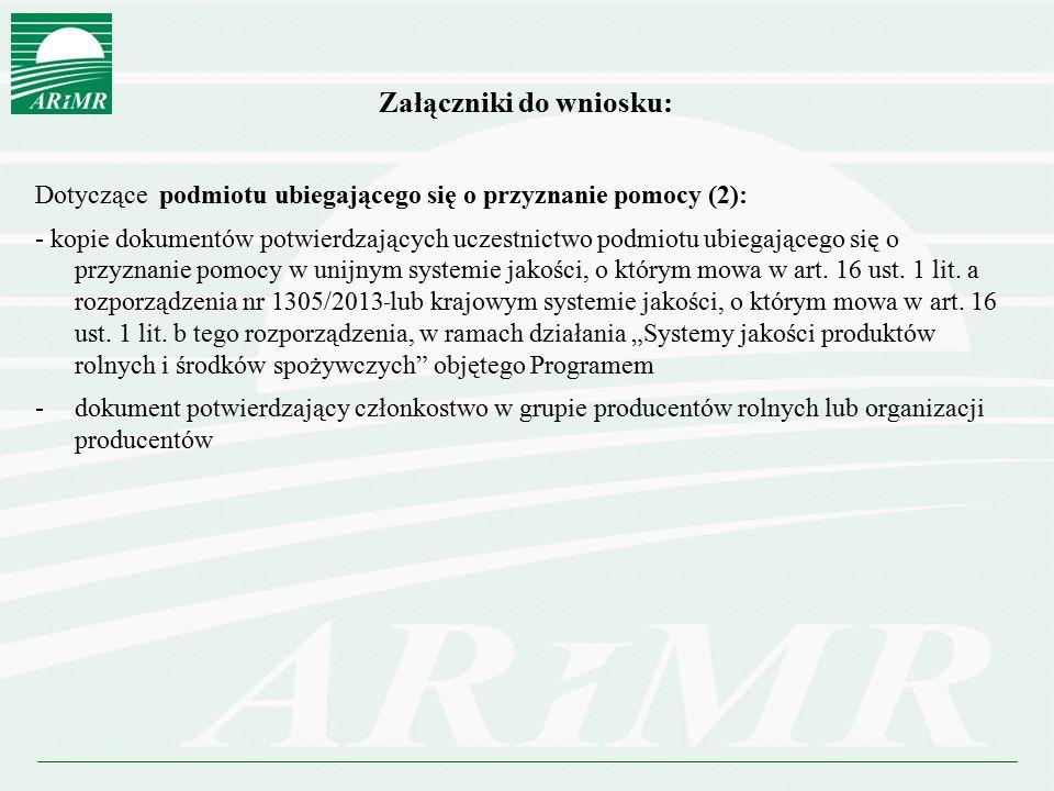 Załączniki do wniosku: Dotyczące podmiotu ubiegającego się o przyznanie pomocy (2): - kopie dokumentów potwierdzających uczestnictwo podmiotu ubiegają