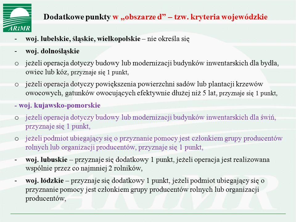 """Dodatkowe punkty w """"obszarze d"""" – tzw. kryteria wojewódzkie -woj. lubelskie, śląskie, wielkopolskie – nie określa się -woj. dolnośląskie o jeżeli oper"""