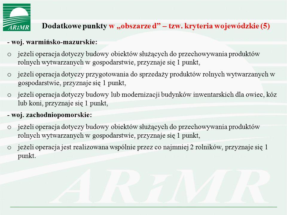 """Dodatkowe punkty w """"obszarze d"""" – tzw. kryteria wojewódzkie (5) - woj. warmińsko-mazurskie: o jeżeli operacja dotyczy budowy obiektów służących do prz"""