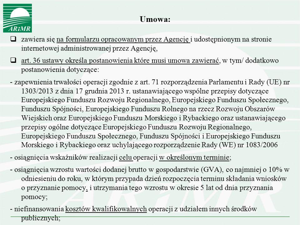Umowa:  zawiera się na formularzu opracowanym przez Agencję i udostępnionym na stronie internetowej administrowanej przez Agencję,  art. 36 ustawy o