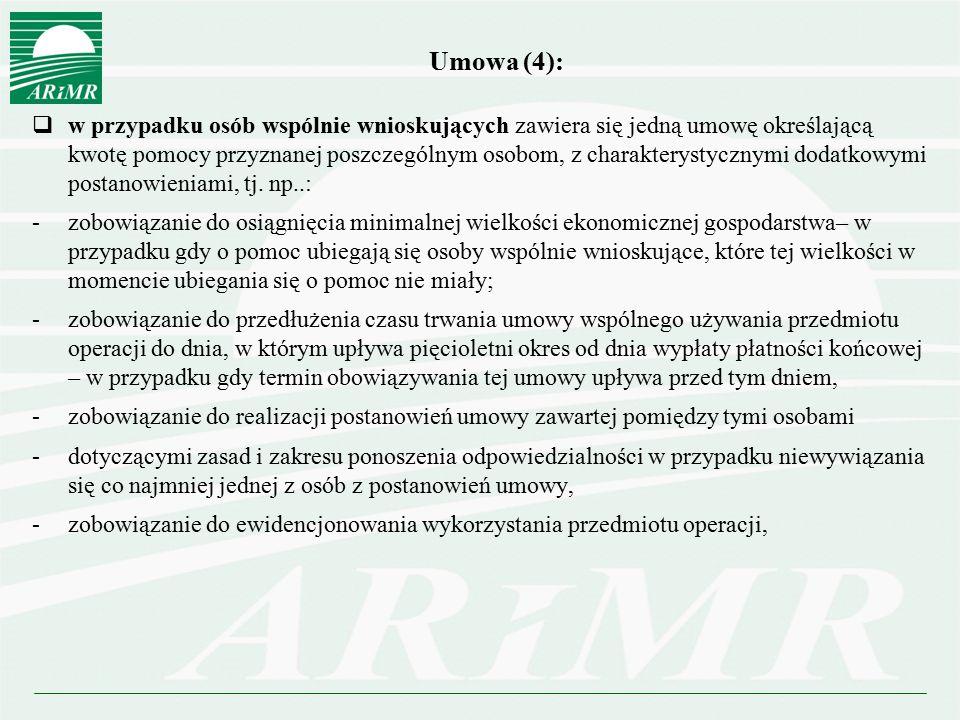 Umowa (4):  w przypadku osób wspólnie wnioskujących zawiera się jedną umowę określającą kwotę pomocy przyznanej poszczególnym osobom, z charakterysty