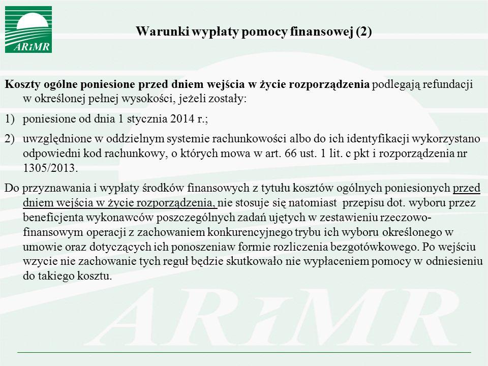 Warunki wypłaty pomocy finansowej (2) Koszty ogólne poniesione przed dniem wejścia w życie rozporządzenia podlegają refundacji w określonej pełnej wys