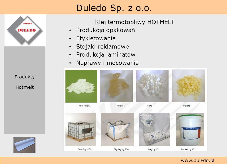 Duledo Sp. z o.o. www.duledo.pl Klej termotopliwy HOTMELT Produkcja opakowań Etykietowanie Stojaki reklamowe Produkcja laminatów Naprawy i mocowania P