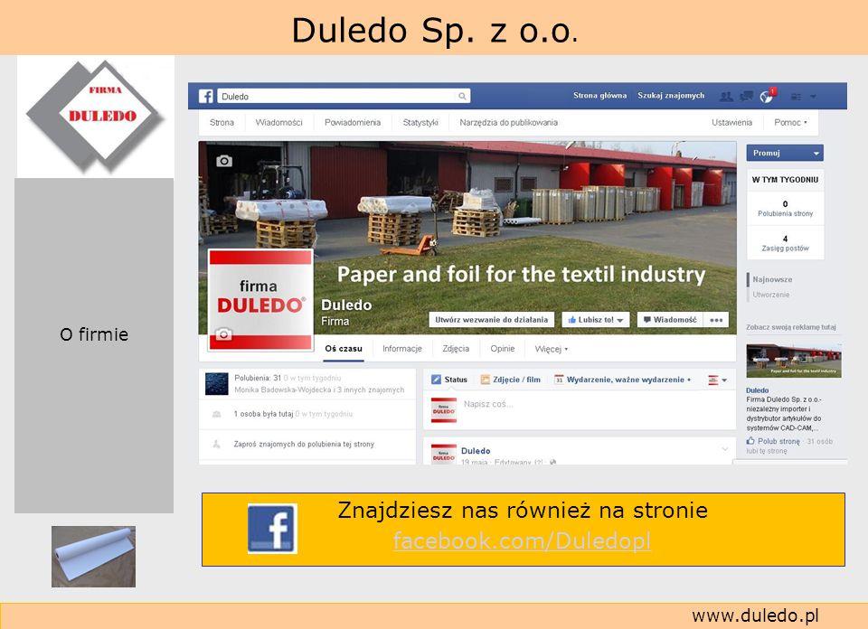 Duledo Sp. z o.o. www.duledo.pl Znajdziesz nas również na stronie facebook.com/Duledopl O firmie