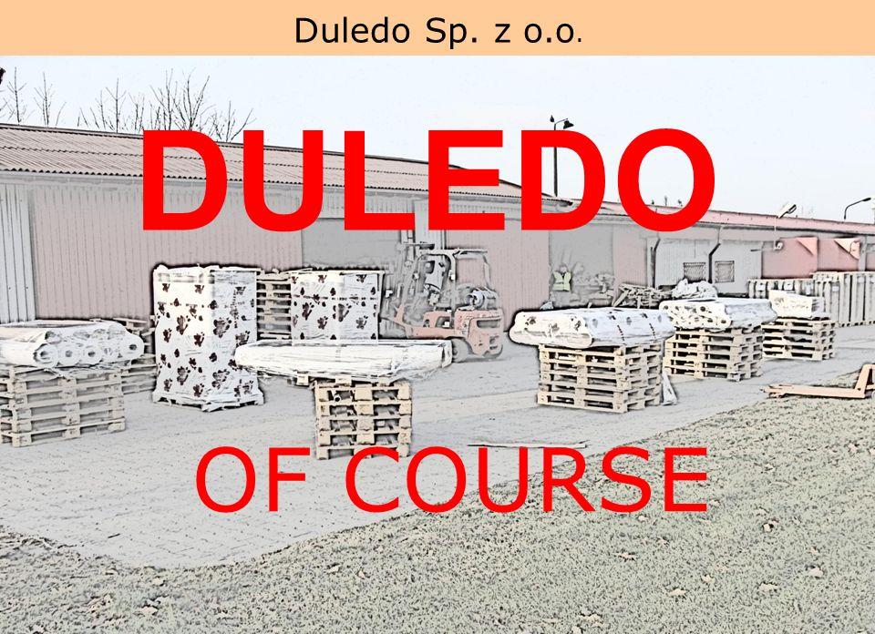 Duledo Sp. z o.o. www.duledo.pl DULEDO OF COURSE
