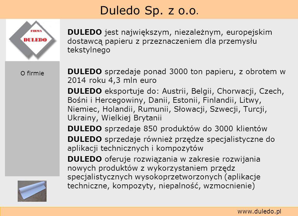 Duledo Sp. z o.o. www.duledo.pl DULEDO jest największym, niezależnym, europejskim dostawcą papieru z przeznaczeniem dla przemysłu tekstylnego DULEDO s