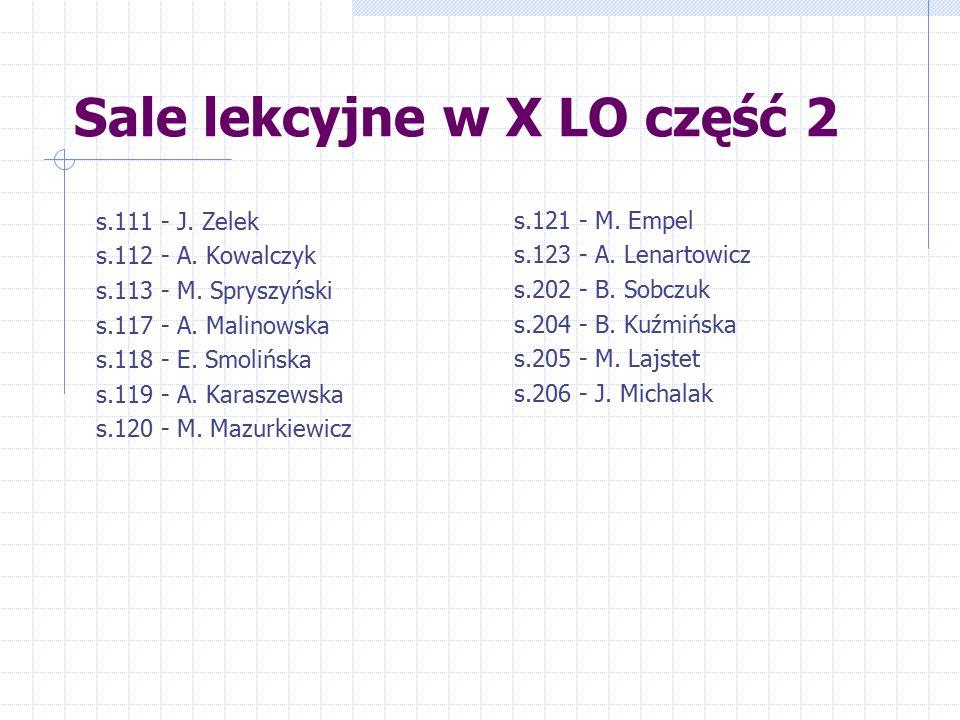 Sale lekcyjne w X LO część 2 s.111 - J. Zelek s.112 - A. Kowalczyk s.113 - M. Spryszyński s.117 - A. Malinowska s.118 - E. Smolińska s.119 - A. Karasz