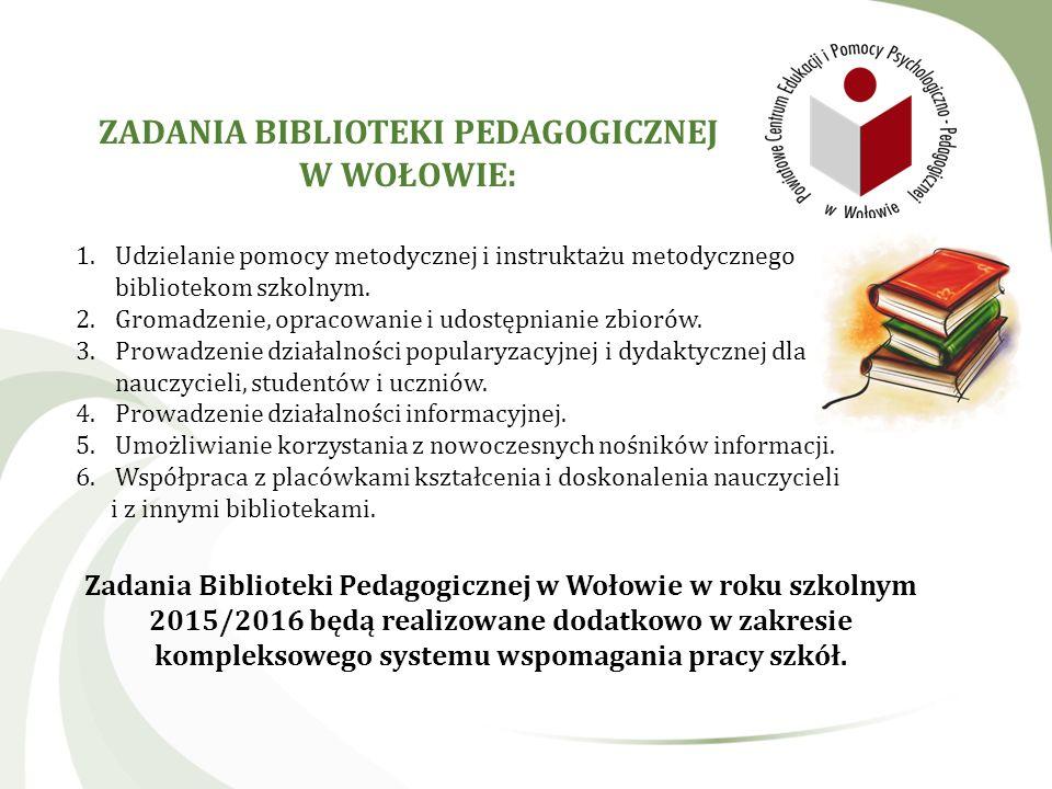 1.Udzielanie pomocy metodycznej i instruktażu metodycznego bibliotekom szkolnym. 2.Gromadzenie, opracowanie i udostępnianie zbiorów. 3.Prowadzenie dzi