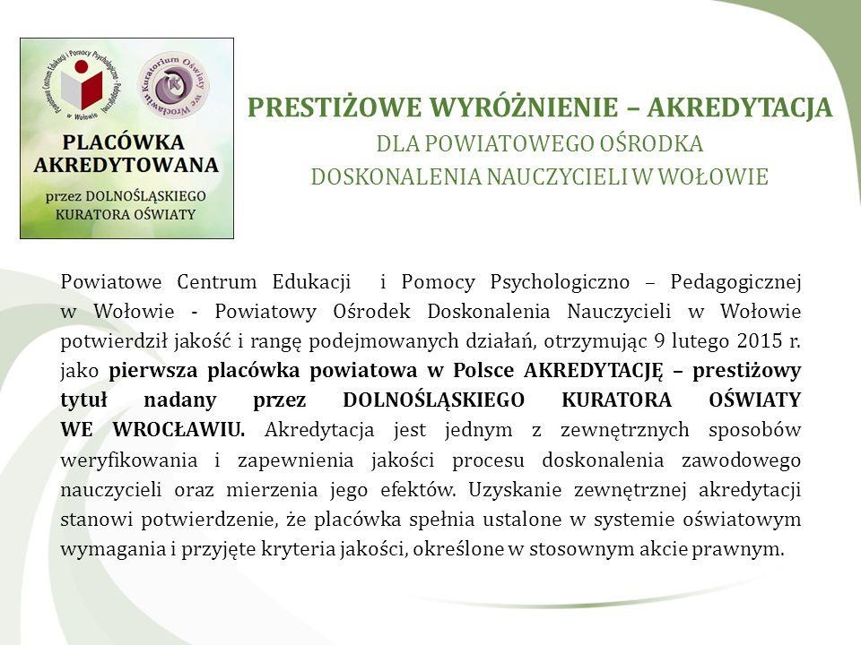 Powiatowe Centrum Edukacji i Pomocy Psychologiczno – Pedagogicznej w Wołowie - Powiatowy Ośrodek Doskonalenia Nauczycieli w Wołowie potwierdził jakość
