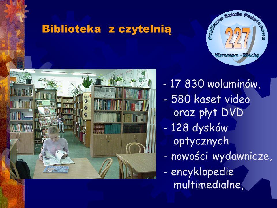 Biblioteka z czytelnią - 17 830 woluminów, - 580 kaset video oraz płyt DVD - 128 dysków optycznych - nowości wydawnicze, - encyklopedie multimedialne,