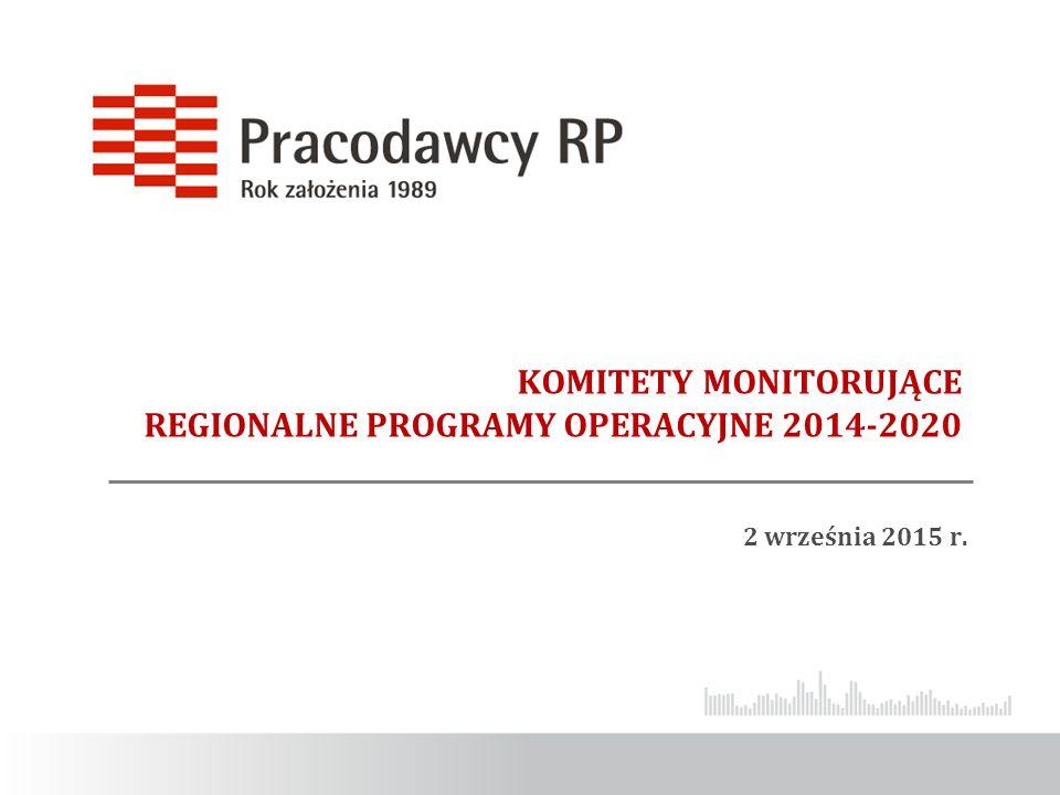 KOMITETY MONITORUJĄCE REGIONALNE PROGRAMY OPERACYJNE 2014-2020 2 września 2015 r.