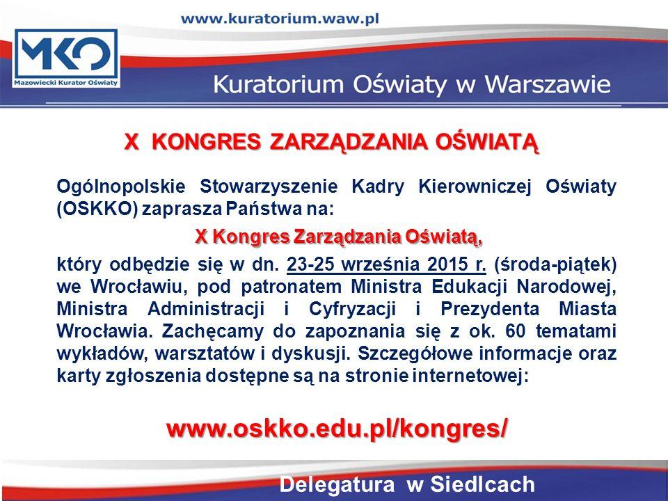 Ogólnopolskie Stowarzyszenie Kadry Kierowniczej Oświaty (OSKKO) zaprasza Państwa na: X Kongres Zarządzania Oświatą, który odbędzie się w dn.