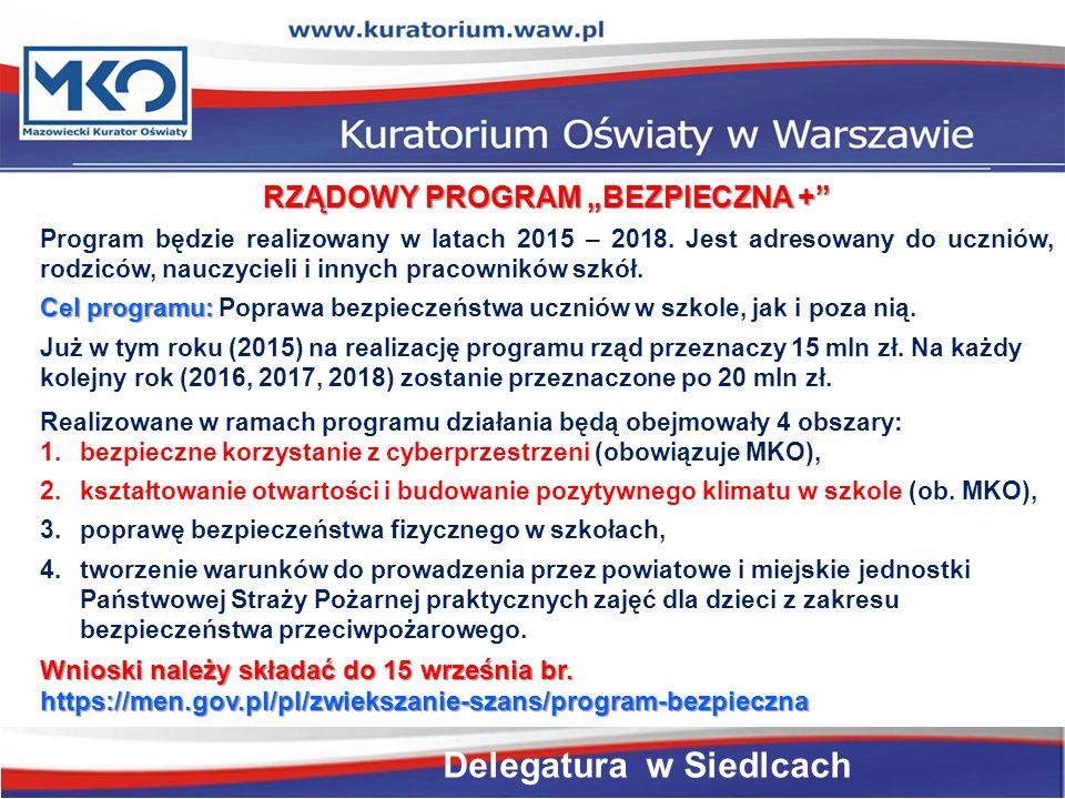 """RZĄDOWY PROGRAM """"BEZPIECZNA + Program będzie realizowany w latach 2015 – 2018."""