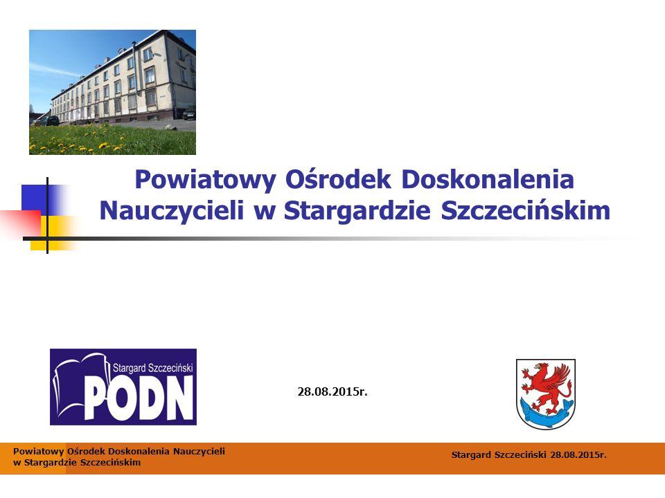 Powiatowy Ośrodek Doskonalenia Nauczycieli Powiatowy Ośrodek Nauczycieli został powołany przez Powiat Stargardzki 1 września 1999 roku PODN mieści w budynku Bursy Szkolnej przy Pl.