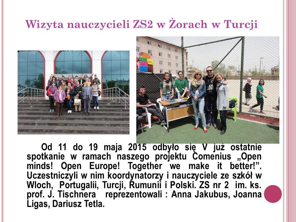 """Wizyta nauczycieli ZS2 w Żorach w Turcji Od 11 do 19 maja 2015 odbyło się V już ostatnie spotkanie w ramach naszego projektu Comenius """"Open minds."""