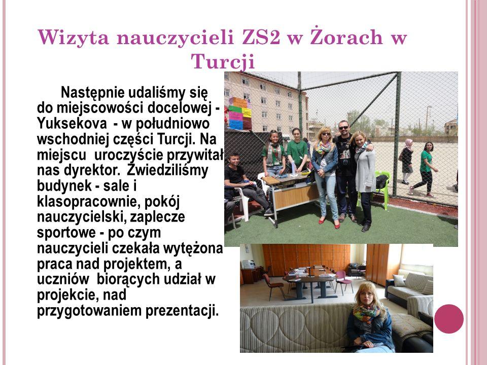 Wizyta nauczycieli ZS2 w Żorach w Turcji Uczestniczyliśmy w lekcjach prowadzonych przez tureckich nauczycieli: w lekcjach języka kurdyjskiego i tureckiego.