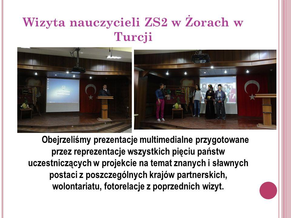 Wizyta nauczycieli ZS2 w Żorach w Turcji Obejrzeliśmy prezentacje multimedialne przygotowane przez reprezentacje wszystkich pięciu państw uczestniczących w projekcie na temat znanych i sławnych postaci z poszczególnych krajów partnerskich, wolontariatu, fotorelacje z poprzednich wizyt.