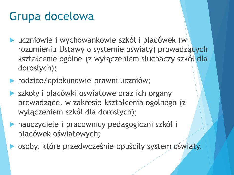 Grupa docelowa  uczniowie i wychowankowie szkół i placówek (w rozumieniu Ustawy o systemie oświaty) prowadzących kształcenie ogólne (z wyłączeniem sł