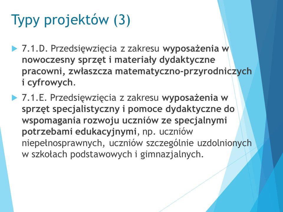 Typy projektów (3)  7.1.D. Przedsięwzięcia z zakresu wyposażenia w nowoczesny sprzęt i materiały dydaktyczne pracowni, zwłaszcza matematyczno-przyrod