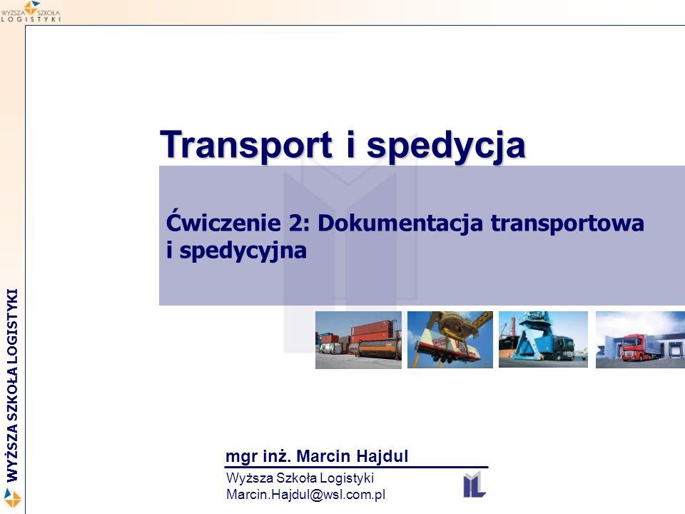 Marcin Hajdul / Transport i spedycja 2 WYŻSZA SZKOŁA LOGISTYKI 32 DZIĘKUJĘ ZA UWAGĘ