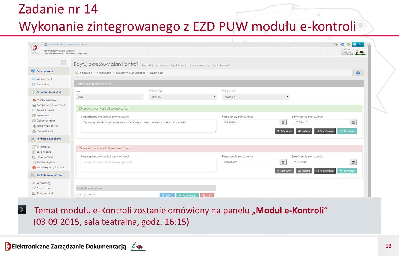 """16 Temat modułu e-Kontroli zostanie omówiony na panelu """"Moduł e-Kontroli"""" (03.09.2015, sala teatralna, godz. 16:15) Zadanie nr 14 Wykonanie zintegrowa"""