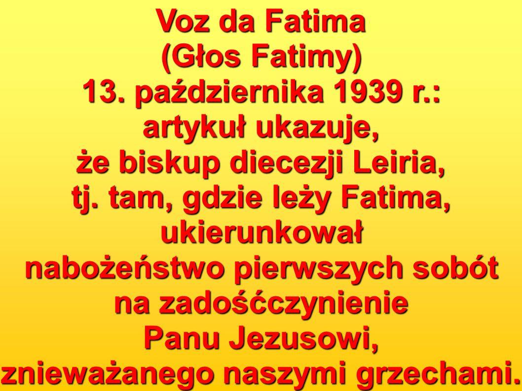 Voz da Fatima (Głos Fatimy) 13. października 1939 r.: artykuł ukazuje, że biskup diecezji Leiria, tj. tam, gdzie leży Fatima, ukierunkował nabożeństwo