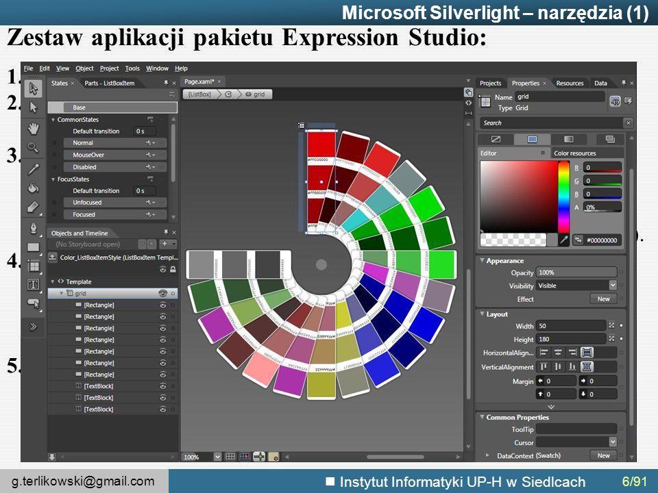 g.terlikowski@gmail.com Instytut Informatyki UP-H w Siedlcach 6/91 Microsoft Silverlight – narzędzia (1) Zestaw aplikacji pakietu Expression Studio: 1.Expression Web - wizualny edytor stron WWW.