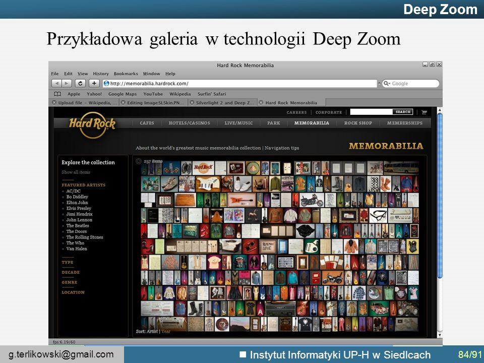 g.terlikowski@gmail.com Instytut Informatyki UP-H w Siedlcach Deep Zoom Przykładowa galeria w technologii Deep Zoom 84/91