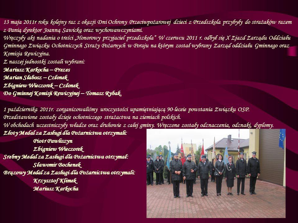 Odznakę Strażak Wzorowy otrzymali: Stefan Szczepańczyk Henryk Kosmalski Dominik Jaworek Rok 2012 rozpoczęliśmy zebraniem sprawozdawczym za 2011r.