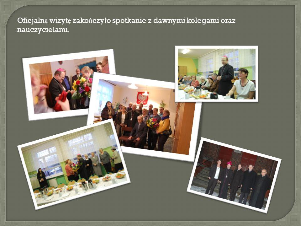 Oficjaln ą wizyt ę zako ń czy ł o spotkanie z dawnymi kolegami oraz nauczycielami.