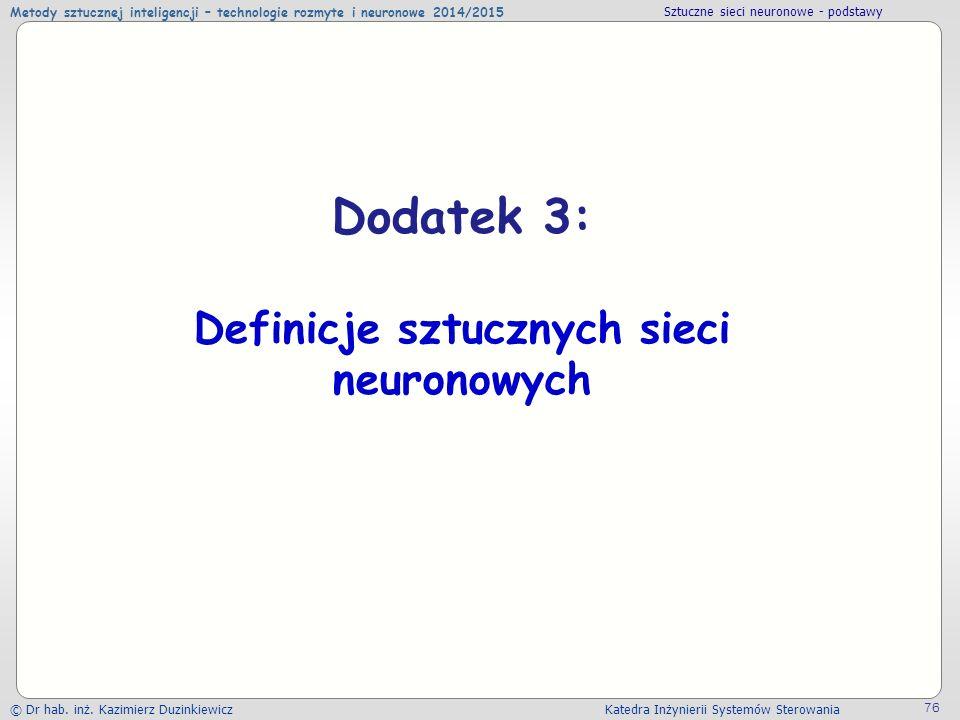 Metody sztucznej inteligencji – technologie rozmyte i neuronowe 2014/2015 Sztuczne sieci neuronowe - podstawy © Dr hab. inż. Kazimierz Duzinkiewicz Ka