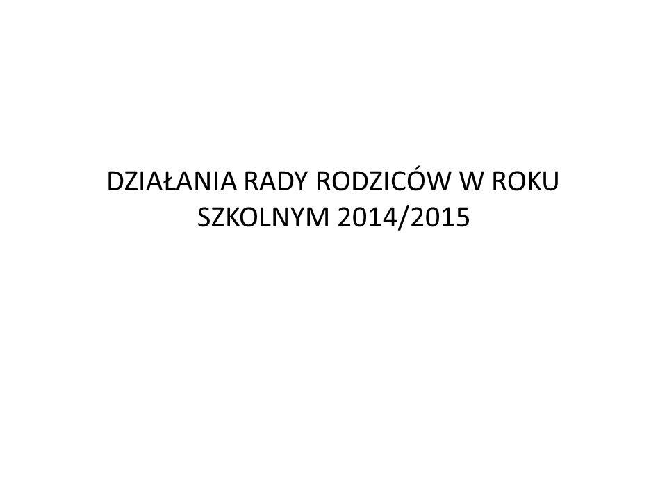 DZIAŁANIA RADY RODZICÓW W ROKU SZKOLNYM 2014/2015
